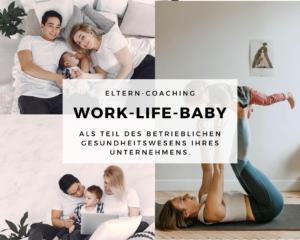 Work-Life-Baby: Eltern Coaching für Unternehmen